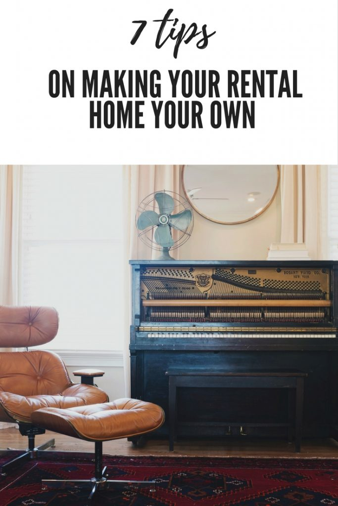 7 Tips on Making Your Rental Home Your Own