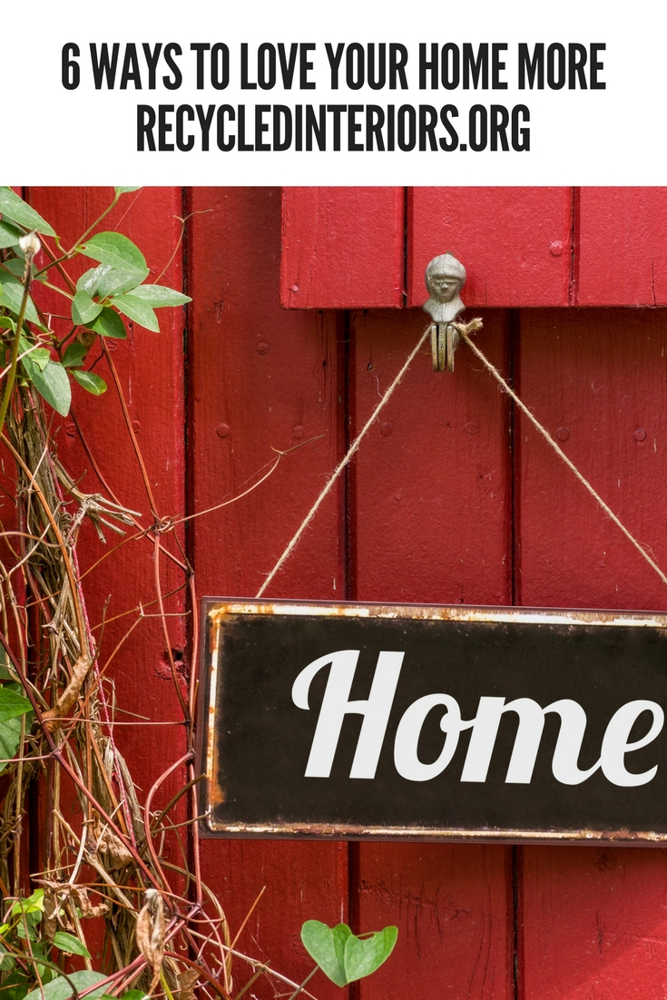 6 Ways to Love Your Home More
